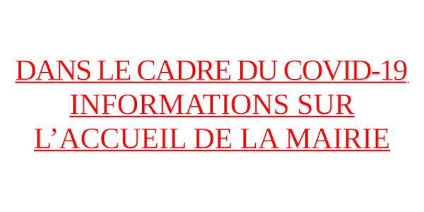 Informations sur l'accueil de la Mairie dans le cadre du Covid-19